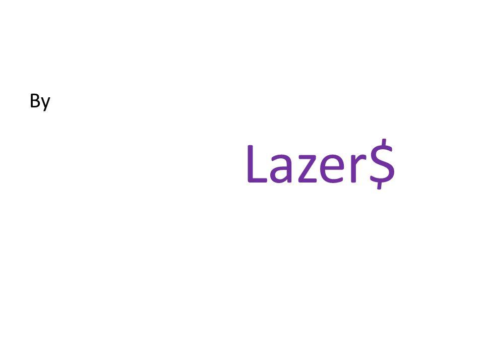 By Lazer$