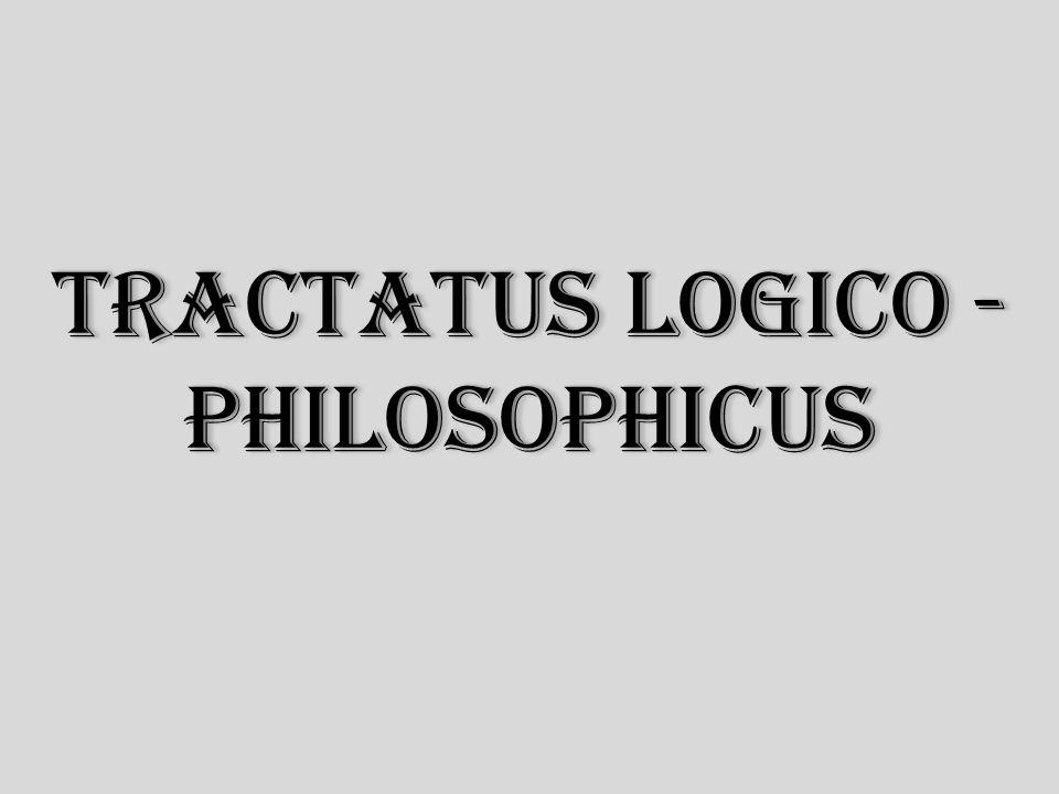 Tractatus Logico - Philosophicus