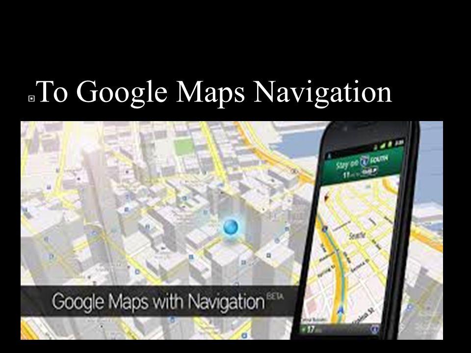 2009  Το Google Maps Navigation