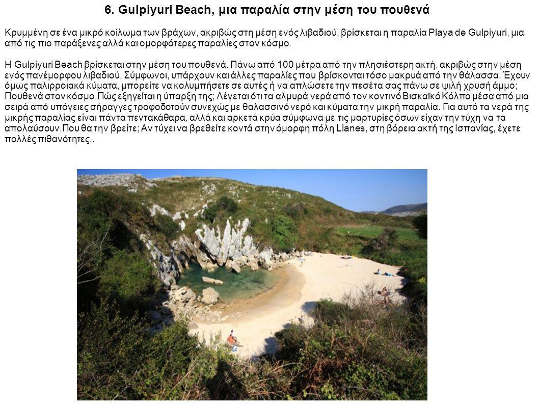 6. Gulpiyuri Beach, μια παραλία στην μέση του πουθενά Κρυμμένη σε ένα μικρό κοίλωμα των βράχων, ακριβώς στη μέση ενός λιβαδιού, βρίσκεται η παραλία Pl