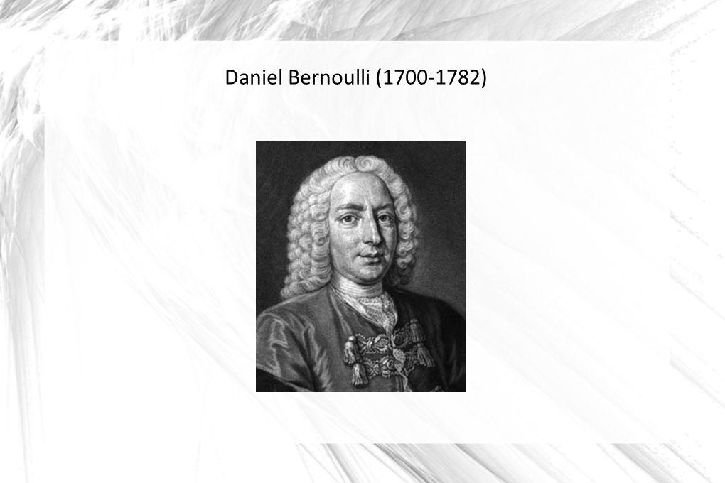 Daniel Bernoulli (1700-1782)
