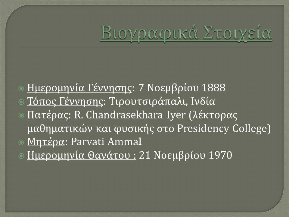  (1902) Εισήχθη στο Presidency College. (1904) Πέρασε B.A.