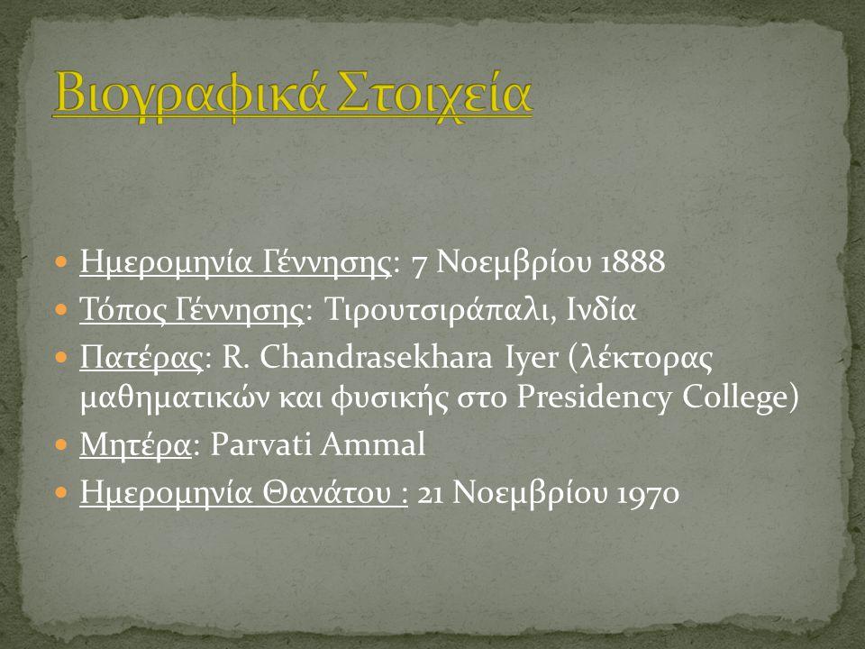 (1902) Εισήχθη στο Presidency College.(1904) Πέρασε B.A.