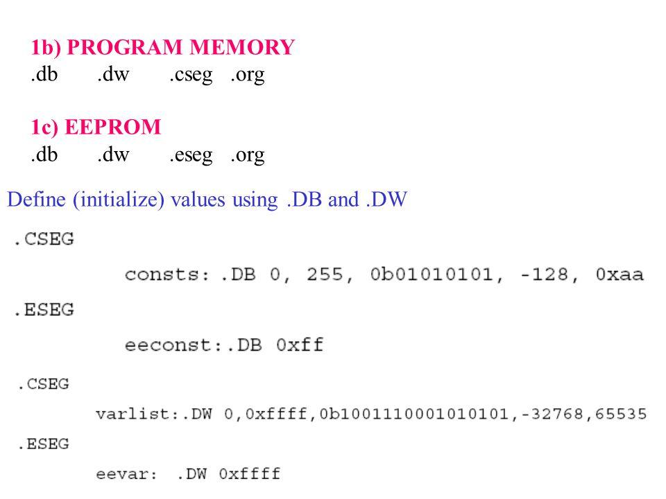 1d) SRAM.byte.dseg.org Define code name for SRAM locations using.BYTE