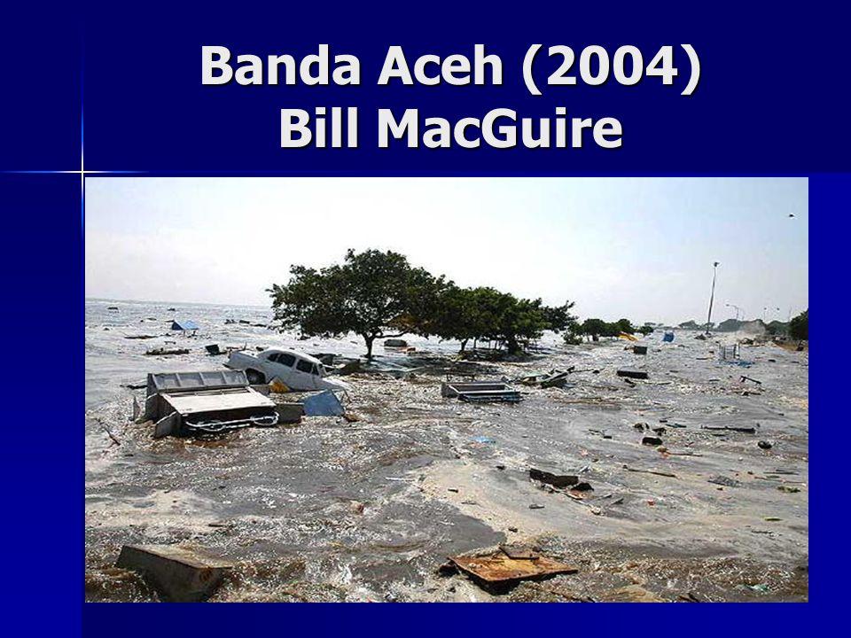 36 Banda Aceh (2004) Bill MacGuire