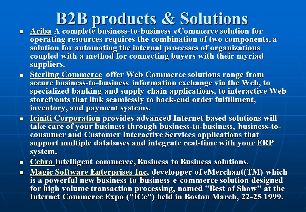 B2B products & Solutions Ariba A complete business-to-business eCommerce solution for operating resources requires the combination of two components,