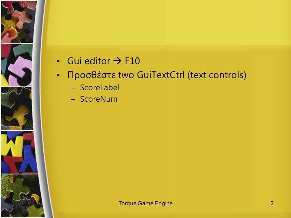 Torque Game Engine3 Προσθέστε το φάκελο superbomb , που περιέχει το αρχείο.dts και την εικόνα υφής στο φάκελο /data/shapes .