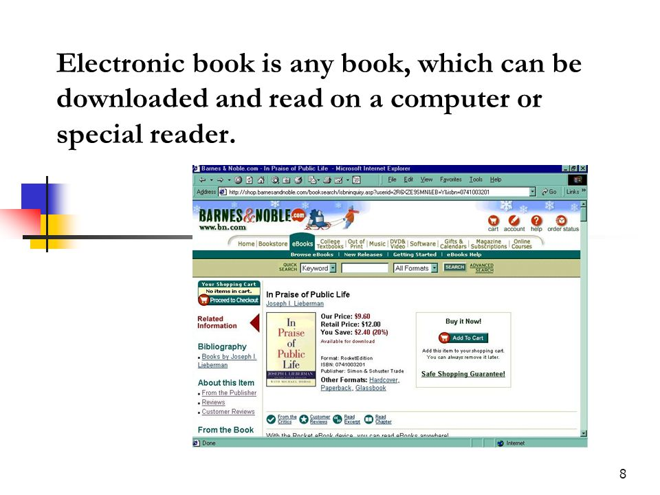 8 Electronic book is any book, which can be downloaded and read on a computer or special reader.