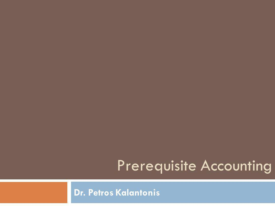 Prerequisite Accounting Dr. Petros Kalantonis