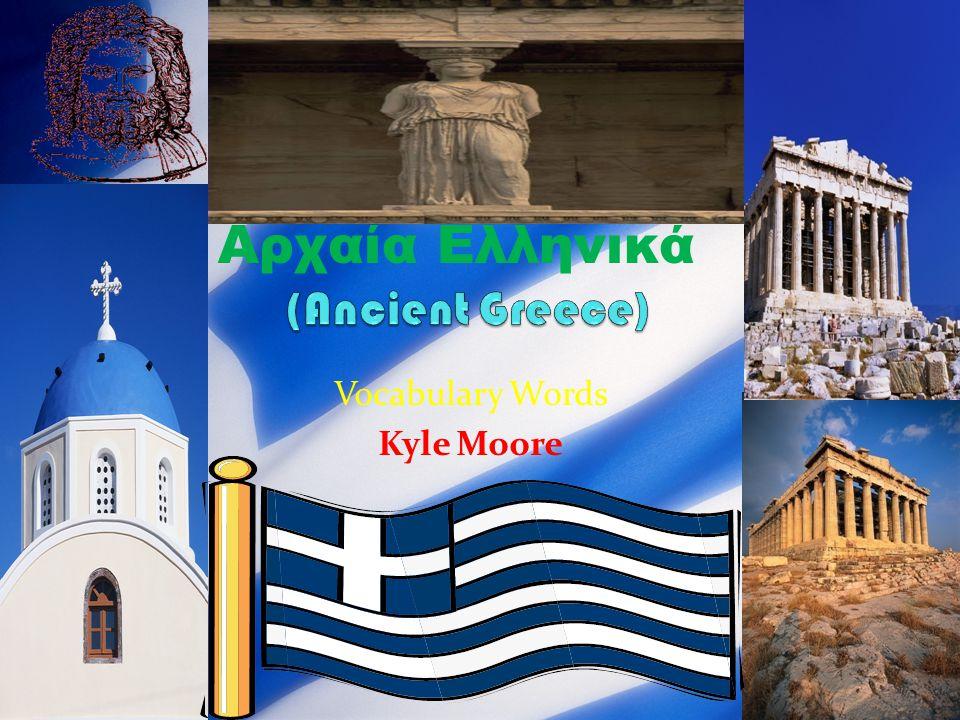 Ακρόπολη (Acropolis) A large hill which the Greeks built their city-states around