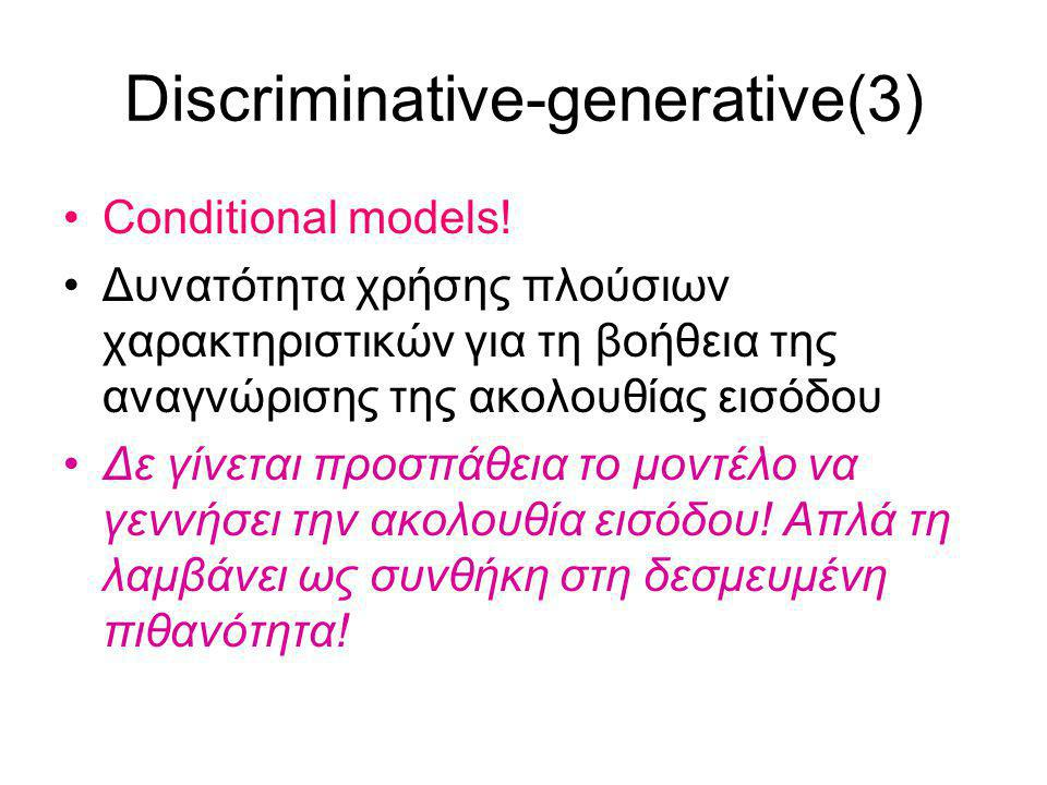 Discriminative-generative(3) Conditional models.