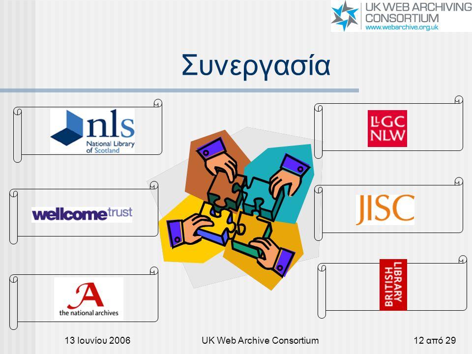 13 Ιουνίου 2006UK Web Archive Consortium12 από 29 Συνεργασία