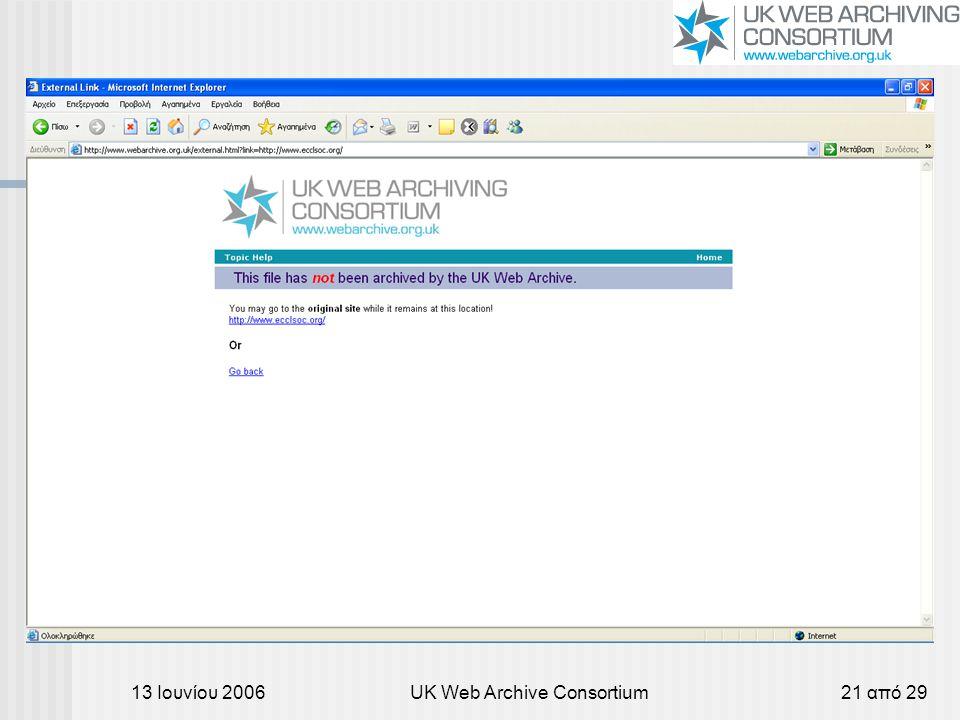 13 Ιουνίου 2006UK Web Archive Consortium21 από 29