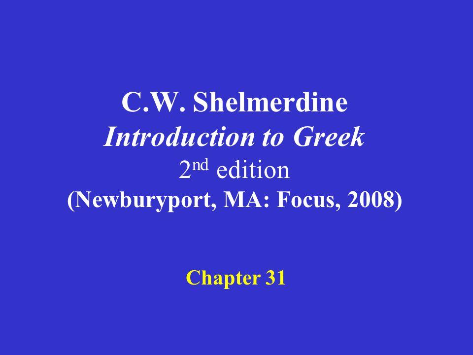 Shelmerdine Chapter 31 Looking up a Greek verb The 1 st sg present indicative active is the first principal part of a verb –ἄγω, ἄξω, ἤγαγον, ἦχα lead, bring –γράφω, γράψω, ἔγραψα, γέγραφα write –διώκω, διώξω, ἐδίωξα, δεδίωχα pursue –λύω, λύσω, ἔλυσα, λέλυκα loose, set free –πείθω, πείσω, ἔπεισα, πέπεικα persuade –πέμπω, πέμψω, ἔπεμψα, πέπομφα send