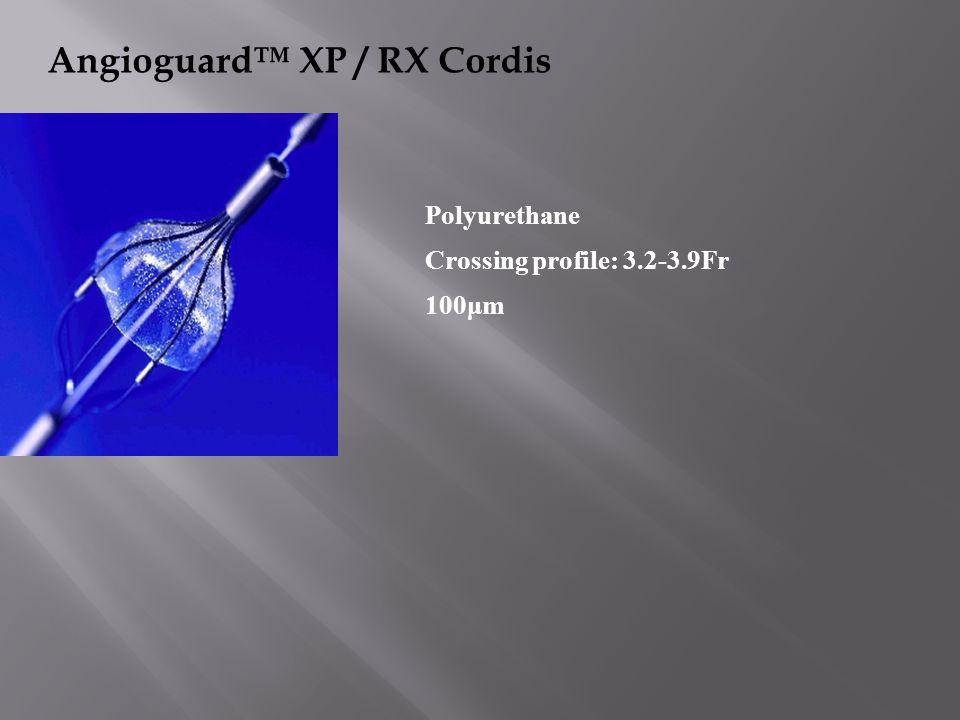 Angioguard™ XP / RX Cordis Polyurethane Crossing profile: 3.2-3.9Fr 100μm