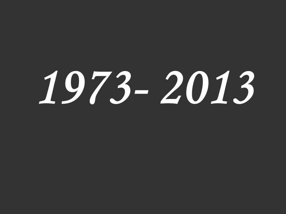 1973- 2013