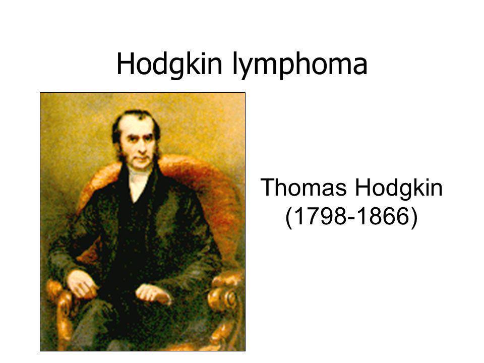 Hodgkin lymphoma Thomas Hodgkin (1798-1866)