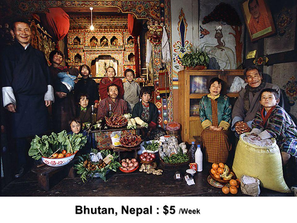 Bhutan, Nepal : $5 /Week