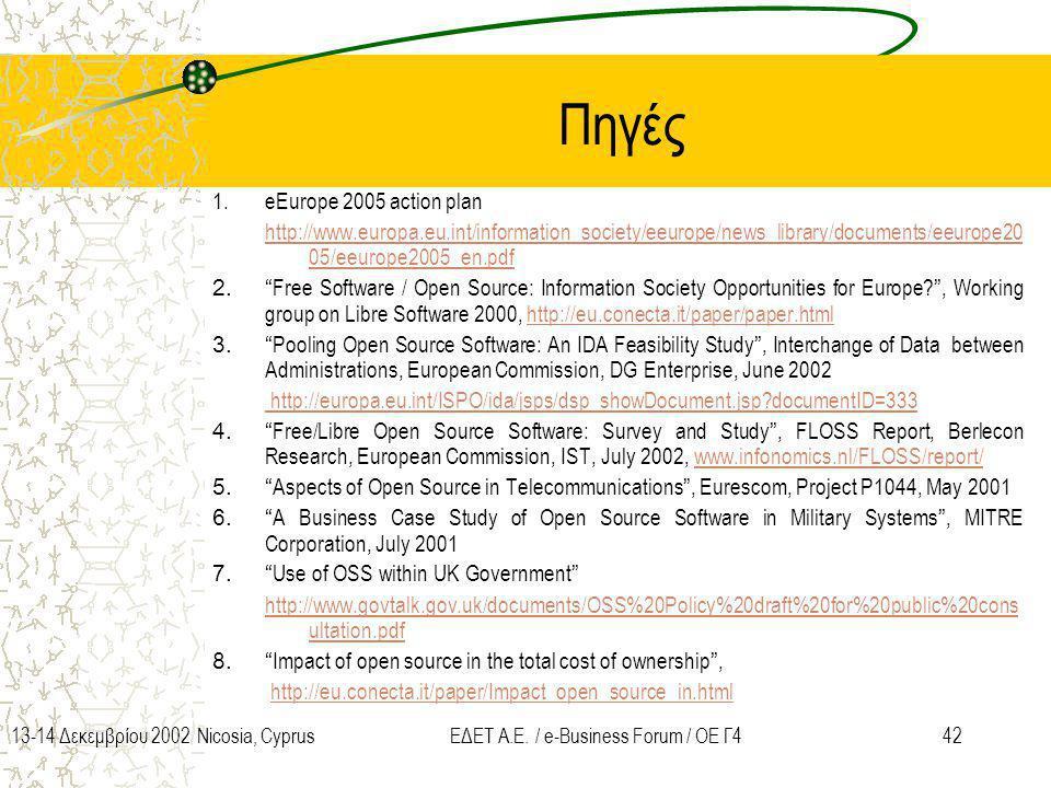 4213-14 Δεκεμβρίου 2002 Nicosia, CyprusΕΔΕΤ Α.Ε. / e-Business Forum / ΟΕ Γ4 Πηγές 1.eEurope 2005 action plan http://www.europa.eu.int/information_soci