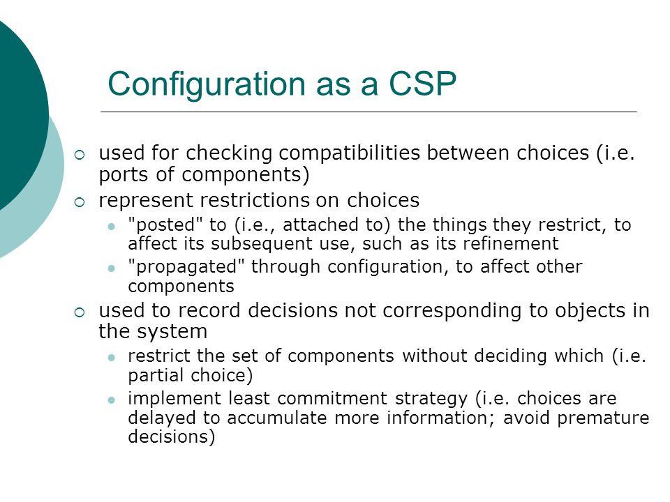 Configuration as a CSP  used for checking compatibilities between choices (i.e.