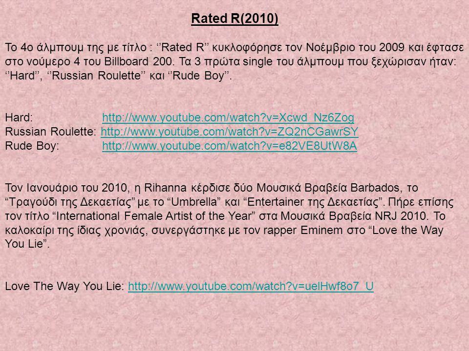 Rated R(2010) To 4o άλμπουμ της με τίτλο : ''Rated R'' κυκλοφόρησε τον Νοέμβριο του 2009 και έφτασε στο νούμερο 4 του Billboard 200. Τα 3 πρώτα single