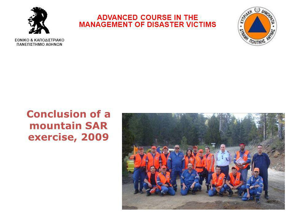 Conclusion of a mountain SAR exercise, 2009 ADVANCED COURSE IN THE MANAGEMENT OF DISASTER VICTIMS ΕΘΝΙΚΟ & ΚΑΠΟΔΙΣΤΡΙΑΚΟ ΠΑΝΕΠΙΣΤΗΜΙΟ ΑΘΗΝΩΝ