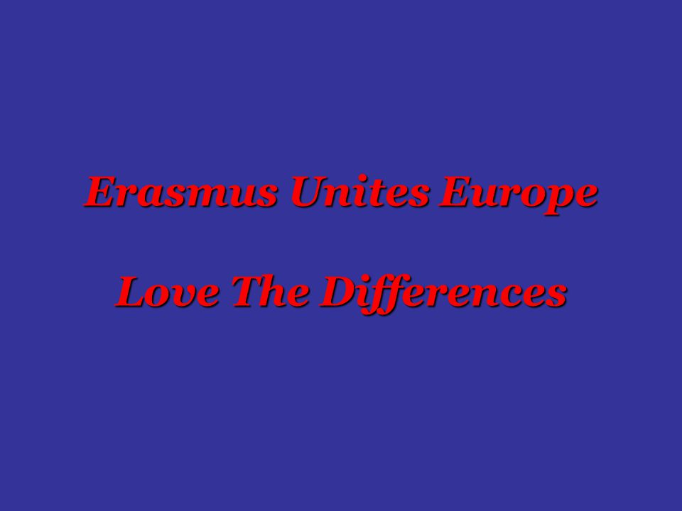 Erasmus Unites Europe Love The Differences