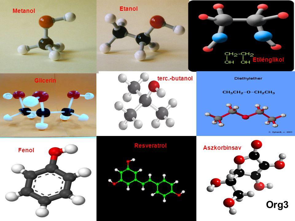 Org3 Etilénglikol Glicerin terc.-Butanol Fenol Resveratrol Metanol Etanol Dietil-éter Org3 Aszkorbinsav terc.-butanol