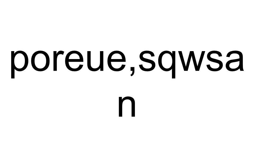 poreue,sqwsa n