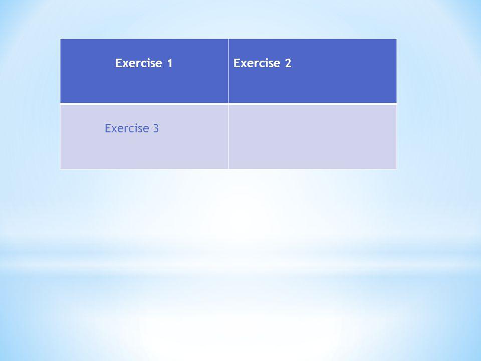 Exercise 1Exercise 2 Εxercise 3
