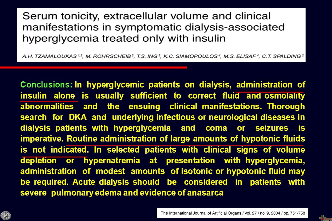Conclusions: In hyperglycemic patients on dialysis, administration of insulin alone is usually sufficient to correct fluid and osmolality abnormalitie