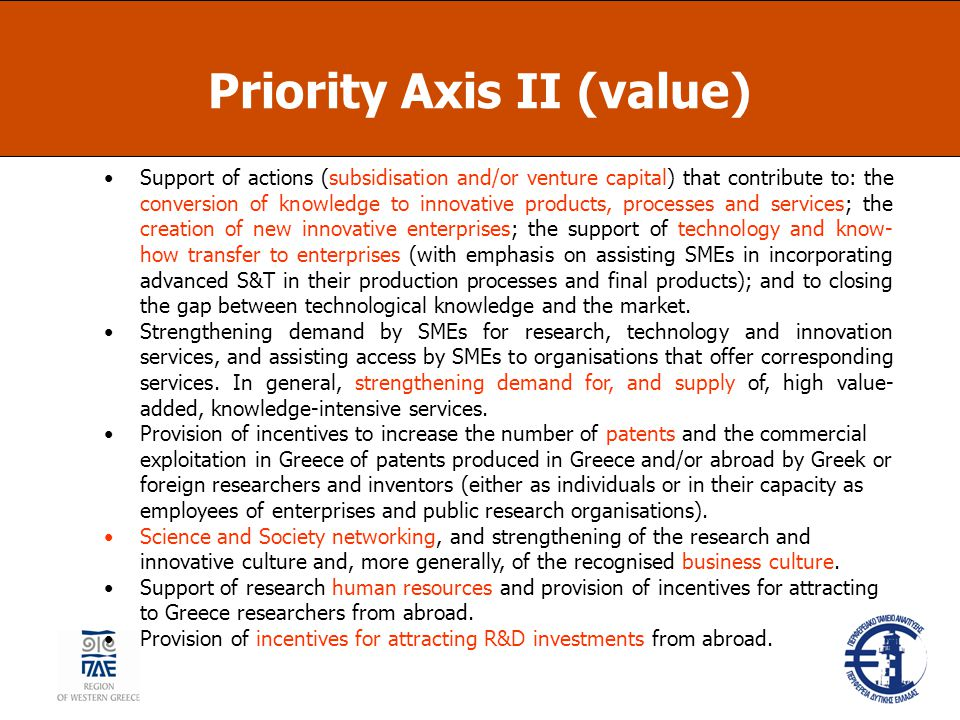 Priority Axis II (value) Support of actions (subsidisation and/or venture capital) that contribute to: the conversion of knowledge to innovative produ