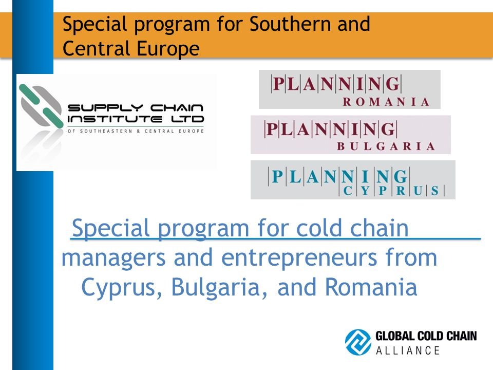 Special program for cold chain managers and entrepreneurs from Cyprus, Bulgaria, and Romania Special program for Southern and Central Europe