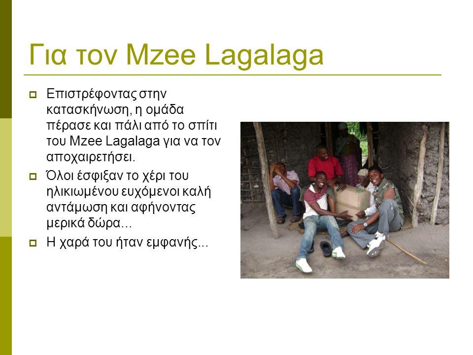 Για τον Mzee Lagalaga  Επιστρέφοντας στην κατασκήνωση, η ομάδα πέρασε και πάλι από το σπίτι του Mzee Lagalaga για να τον αποχαιρετήσει.