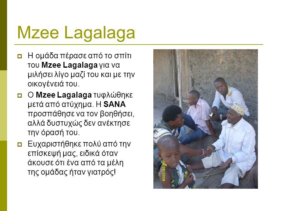 Mzee Lagalaga  Η ομάδα πέρασε από το σπίτι του Mzee Lagalaga για να μιλήσει λίγο μαζί του και με την οικογένειά του.