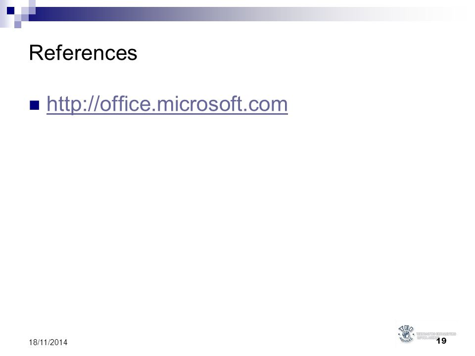 References http://office.microsoft.com 19 18/11/2014