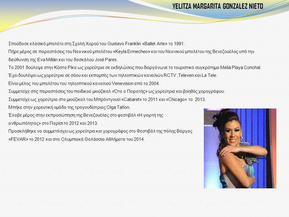Σπούδασε κλασικό μπαλέτο στη Σχολή Χορού του Gustavo Franklin «Ballet Arte» το 1991. Πήρε μέρος σε παραστάσεις του Νεανικού μπαλέτου «Keyla Ermecheo»