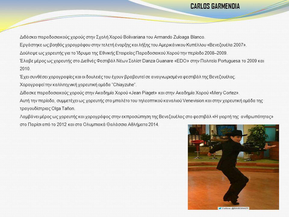 Διδάσκει παραδοσιακούς χορούς στην Σχολή Χορού Bolivariana του Armando Zuloaga Blanco.