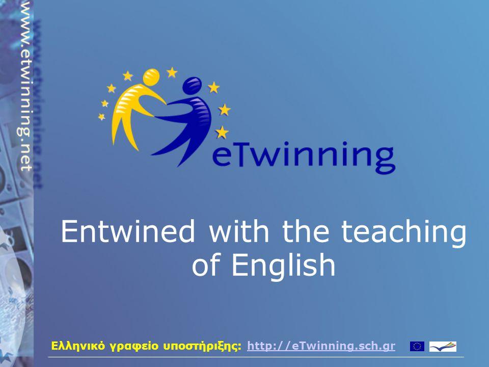 Ελληνικό γραφείο υποστήριξης: http://eTwinning.sch.grhttp://eTwinning.sch.gr E-twinning and ELT -A cooperative action that has the power to change school life in ways unimaginable.