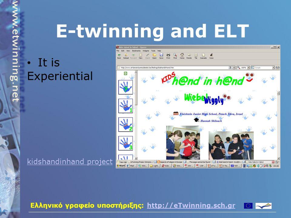 Ελληνικό γραφείο υποστήριξης: http://eTwinning.sch.grhttp://eTwinning.sch.gr E-twinning and ELT It is cross-cultural!