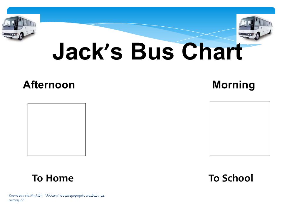 Jack ' s Bus Chart Afternoon Morning To Home To School