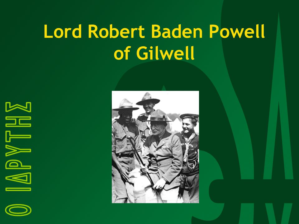 Lord Robert Baden Powell of Gilwell