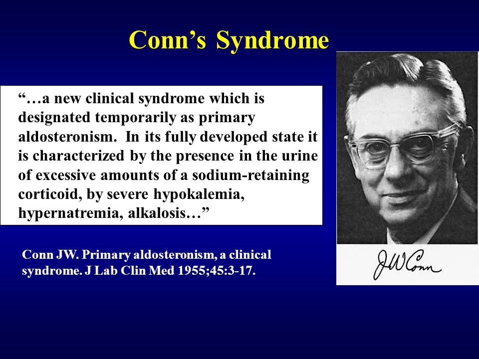 …a new clinical syndrome which is designated temporarily as primary aldosteronism.