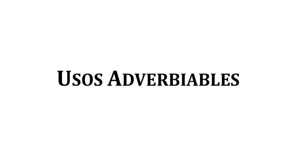 U SOS A DVERBIABLES