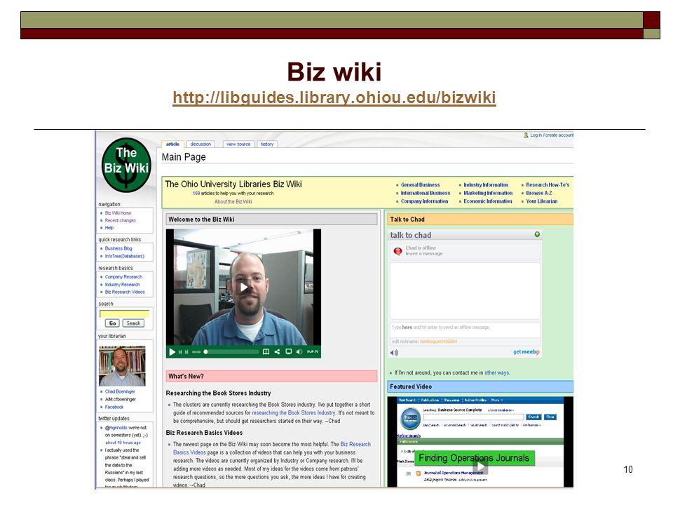 10 Biz wiki http://libguides.library.ohiou.edu/bizwiki http://libguides.library.ohiou.edu/bizwiki