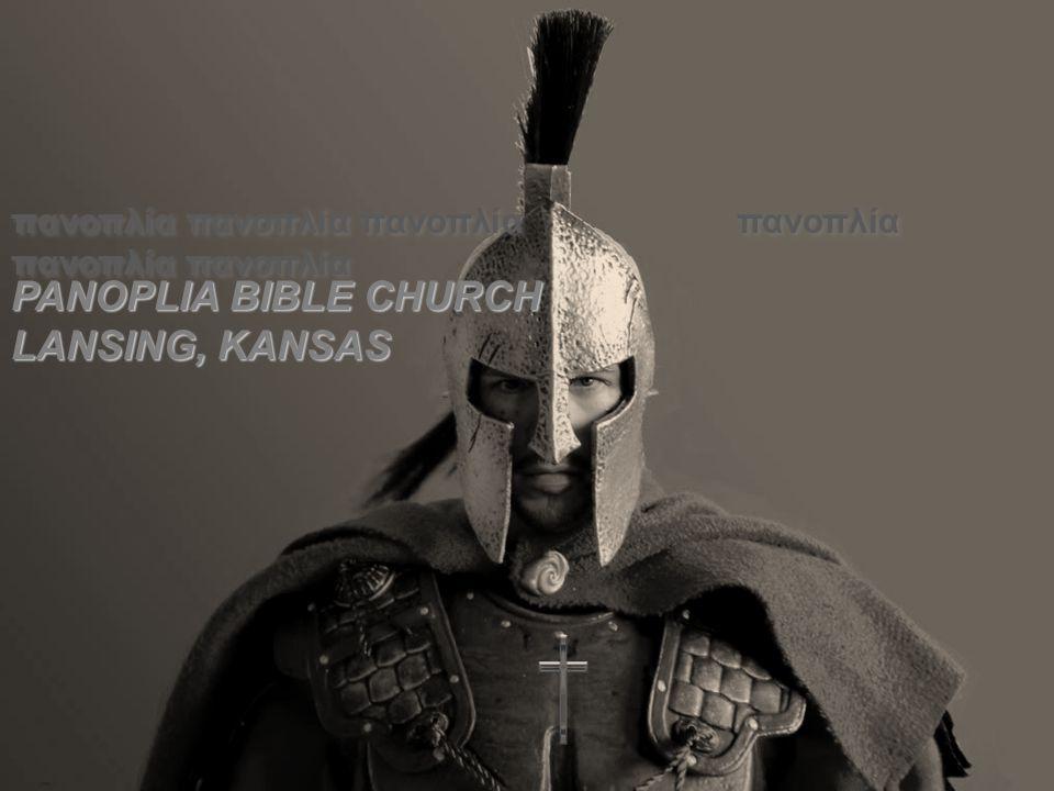 PANOPLIA BIBLE CHURCH LANSING, KANSAS πανοπλία πανοπλία πανοπλία