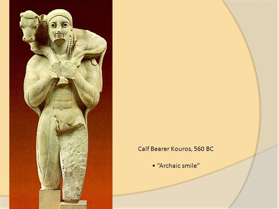 "Calf Bearer Kouros, 560 BC ""Archaic smile"""