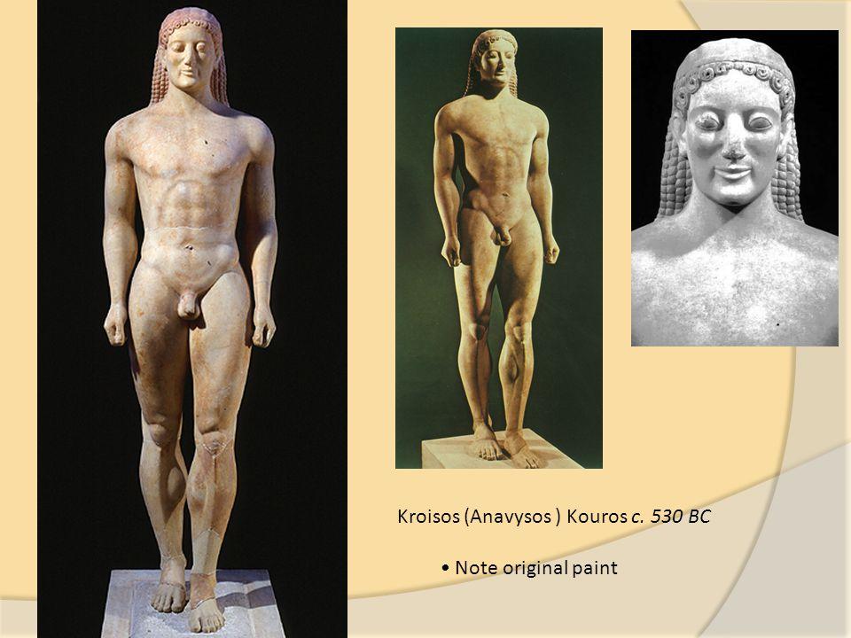 Kroisos (Anavysos ) Kouros c. 530 BC Note original paint