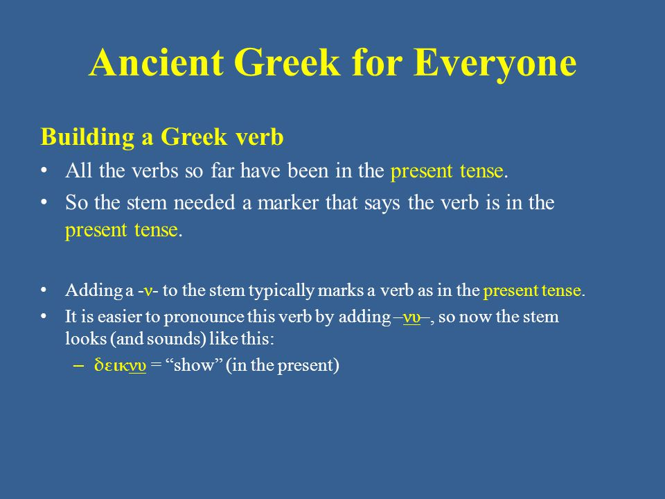Ancient Greek for Everyone Unit 2 Vocabulary: ἀπο + ολ-  ἀπόλλυμι, ἀπολῶ kill, destroy This verb has a contract future, which gives it a different accent, but which otherwise appears and sounds like a regular - ω verb.