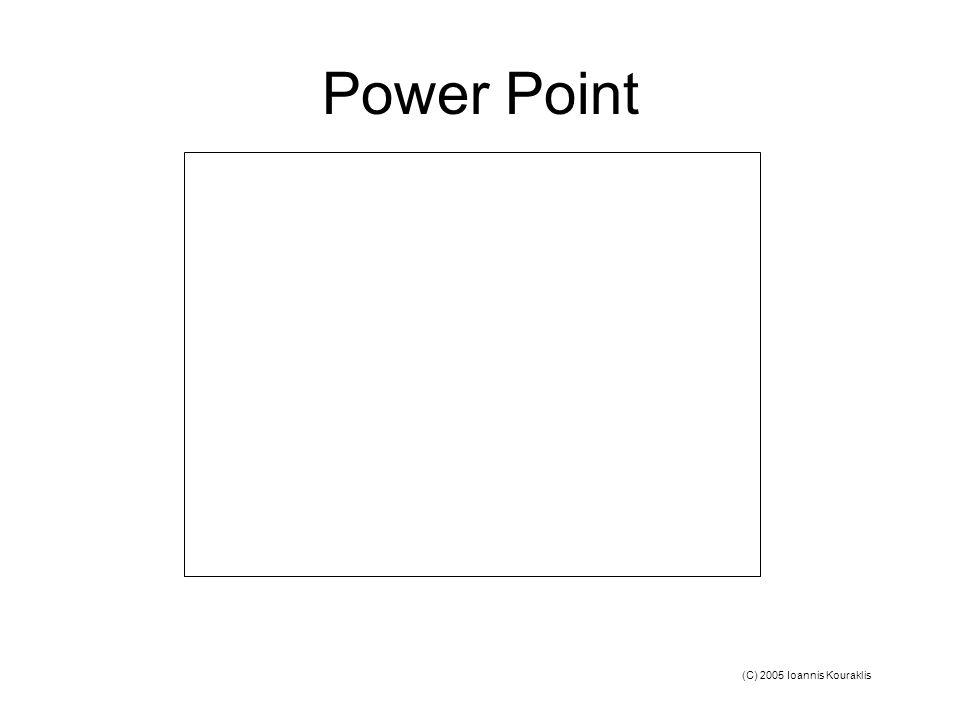 (C) 2005 Ioannis Kouraklis Power Point